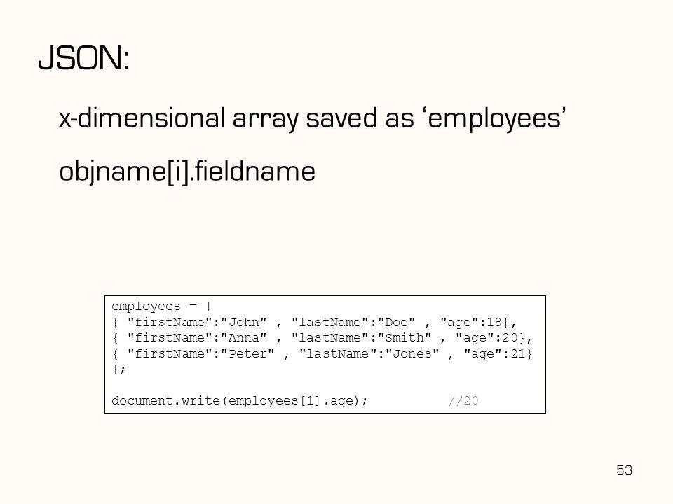 JSON: x-dimensional array saved as 'employees' objname[i].fieldname